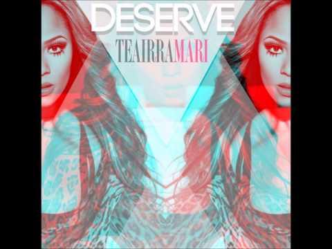 Teairra Mari - I Deserve