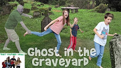 Ghost In The Graveyard That YouTube Family
