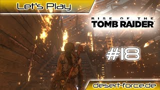 Rise of the Tomb Raider 🗿 #18 Es Breeeennnnnt [Let's Play]