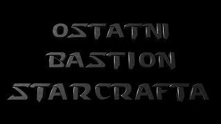 Ostatni Bastion Starcrafta: kruki i drony