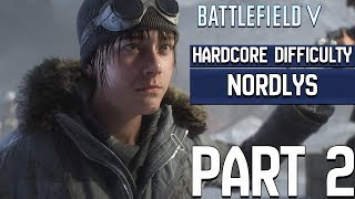 Battlefield 5/V - Hardcore Difficulty Mode Gameplay Walkthrough Part 2 - Nordlys (BFV PS4 Pro)