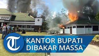 Detik-detik Kantor Bupati Dibakar Massa saat Unjuk Rasa Ricuh di Wamena Papua, Dipicu Kabar Hoaks