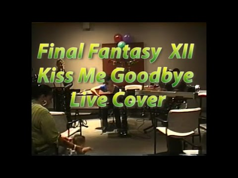 FF XII Kiss me Goodbye Live Cover