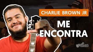 Me Encontra - Charlie Brown Jr. (aula de violão simplificada)