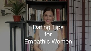 Dating Tips for Empathic Women