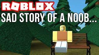 SAD STORY of a ROBLOX NOOB...