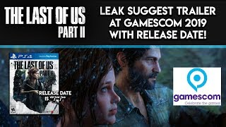 THE LAST OF US 2 - TRAILER and RELEASE DATE at Gamescom 2019 According To Leak! (TLOU2 News)