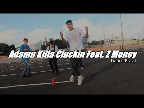 Adamn Killa Cluckin Feat. Z Money ( Official Dance Video) GangStarz