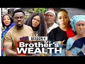 MY BROTHER'S WEALTH (SEASON 4) {TRENDING NEW MOVIE} - 2021 LATEST NIGERIAN NOLLYWOOD MOVIES