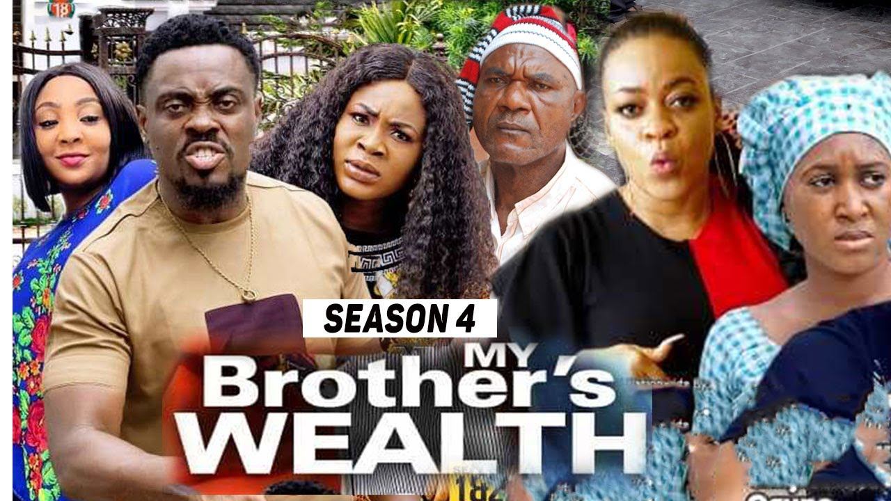 Download MY BROTHER'S WEALTH (SEASON 4) {TRENDING NEW MOVIE} - 2021 LATEST NIGERIAN NOLLYWOOD MOVIES