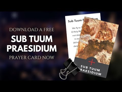 The Sub Tuum Praesidium | The Oldest Known Prayer To Mary