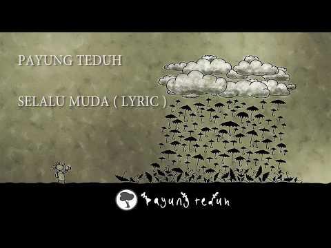 Payung Teduh - Selalu Muda ( Lyric )