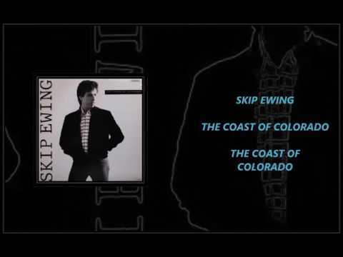 Skip Ewing - The Coast Of Colorado