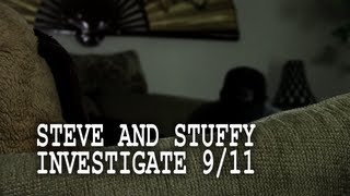 Steve and Stuffy Investigate 9/11