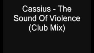 Cassius - The Sound Of Violence (Club Mix)