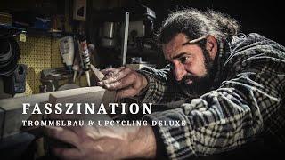 """Fasszination"" Trommelbau & Upcycling Deluxe (2015/2016) Doku"