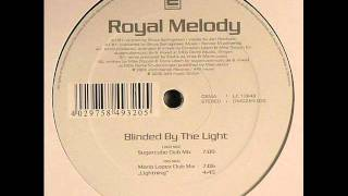 Royal Melody - Blinded By The Light (Orginal Edit)