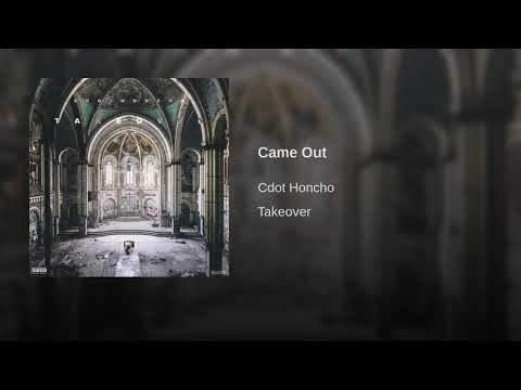 Cdot Honcho - Came Out [Official Audio]