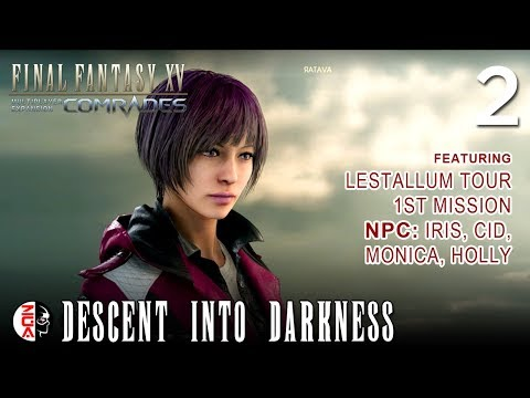 FINAL FANTASY XV: COMRADES #2 Descent Into Darkness [PS4] No Commentary