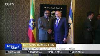 CGTN: Ethiopian PM Hailemariam Desalegn on Visit to Israel