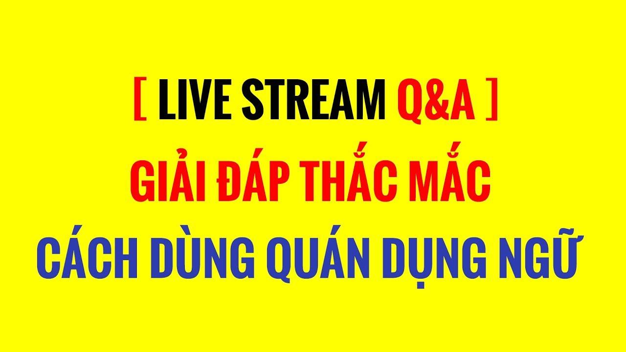 [LIVE STREAM Q&A] - Giải Đáp Thắc Mắc Về Tiếng Hàn & CHI TIẾT VỀ QUÁN DỤNG NGỮ TRONG GIAO TIẾP