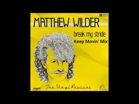 Matthew Wilder  Break My Stride Keep Movin Mix Vinyl Rip