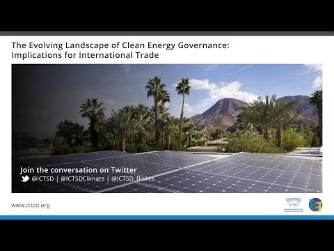 The Evolving Landscape of Clean Energy Governance: Implications for International Trade