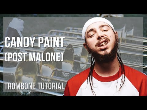 How to play Candy Paint by Post Malone on Trombone Tutorial