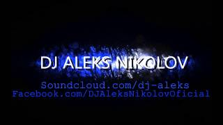 DJ ALEKS NIKOLOV - MY STORY (ORIGINAL MIX)