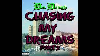 Da Dough -Chasing My Dreams Part 2