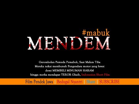 MENDEM #Mabuk - Film Pendek Jawa Horor 2017