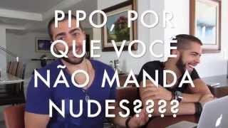 MANDA NUDES: RAFA e PIPO RESPONDEM #01