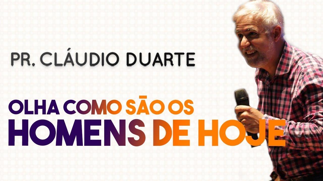 Pastor Cláudio Duarte - Olha como SÃO OS HOMENS de HOJE | Palavras de Fé