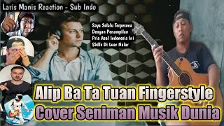 Amazing Skills!. Alip Ba Ta Tuan Fingerstyle Cover Seniman Musik Istimewa Dunia - Sub Indo