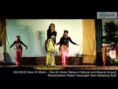 20130222 Nour El Sham - Che Ah [Kota Mahsuri Cultural and Musical Group]