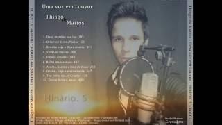Thiago de Mattos - Uma voz em louvor - CD completo  OFICIAL