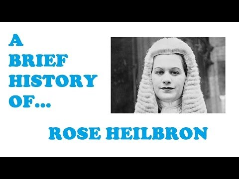A Brief History of...Rose Heilbron