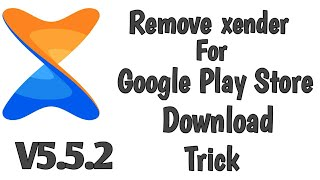 Download How to Remove For Google Play Store Xender And Download ||Trick Xender 2020