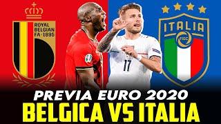LA PREVIA DEL BÉLGICA VS ITALIA I EUROCOPA 2020 2021