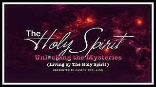 """Message: """"Living by the Holy Spirit"""" by Joel King"""