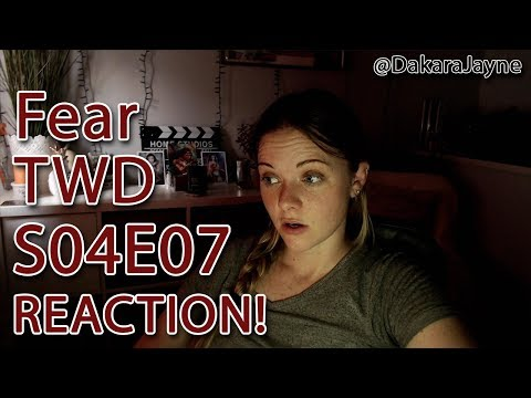 Fear TWD Reaction 4x07
