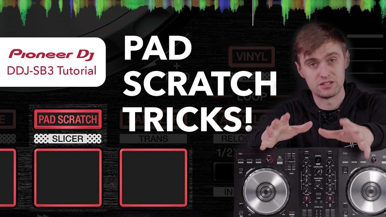 Pioneer DDJ SB3 Tutorial - Pad Scratch Tricks!