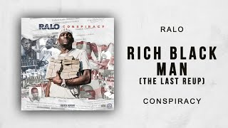 Ralo - Rich Black Man [The Last Re-Up] (Conspiracy)