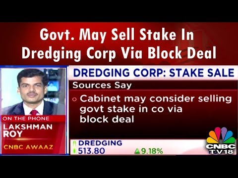 Govt. May Sell Stake In Dredging Corp Via Block Deal | CNBC TV18