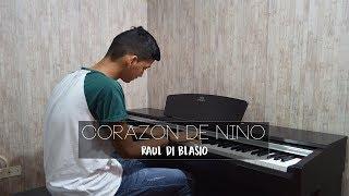 Raul Di Blasio - Corazón de Niño | Piano Cover + Sheet Music