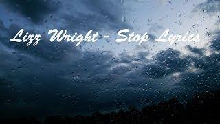 Lizz Wright - Stop Lyrics