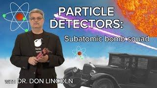 Particle Detectors  Subatomic Bomb Squad