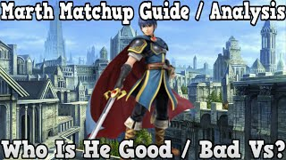 Marth Matchup Guide / Analysis - Who Is Marth Good / Bad Vs - Super Smash Bros Wii U / 3ds