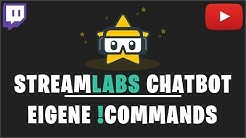 EIGENE COMMANDS IM STREAMLABS CHATBOT (2018) | CUSTOM COMMANDS + TIMER | Deutsch / German