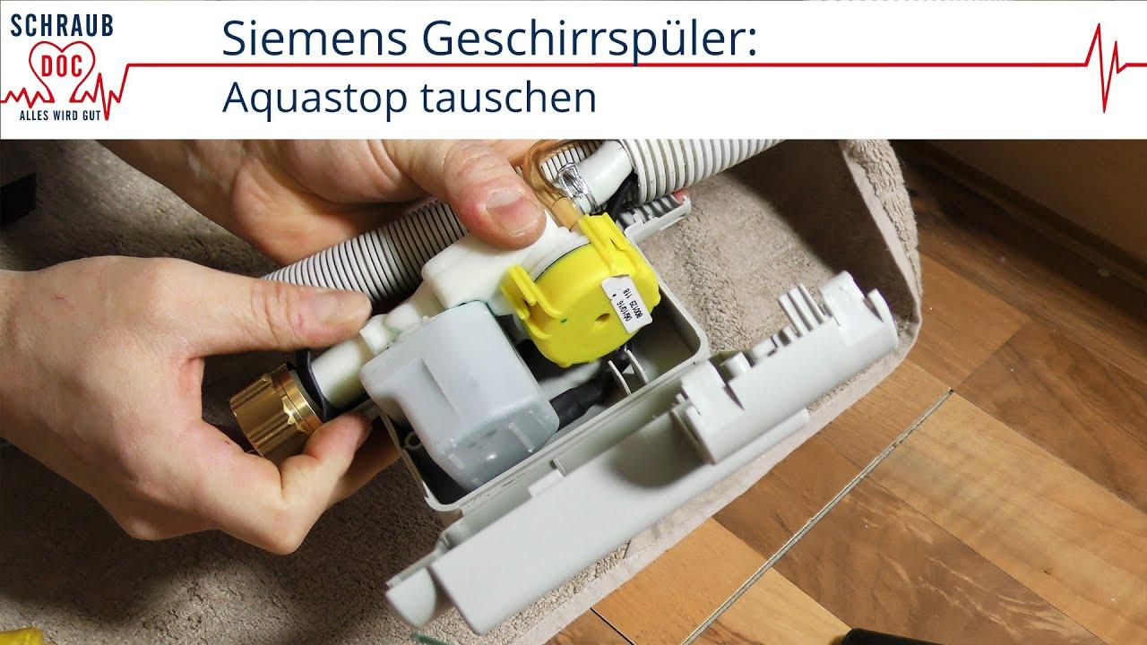 Siemens Geschirrspüler Zieht Kein Wasser Aquastop Tauschen Reparatursatz